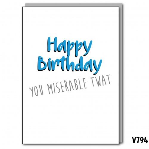 Birthday Miserable Twat