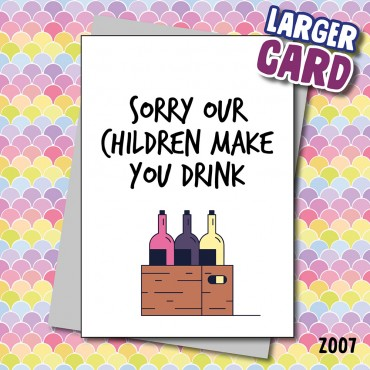 Children Make you Drink