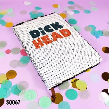 Dickhead Sequin Notebook