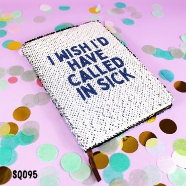 Called in Sick Sequin Notebook