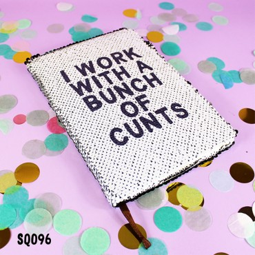 Work with Cunts Sequin Notebook