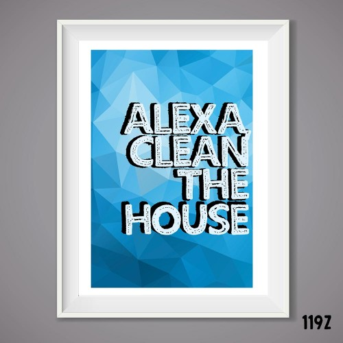 Alexa Clean the House Wall Print